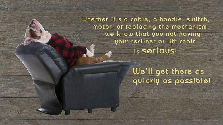 We'll fix your recliner.